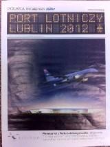 Dziś z Kurierem wyjątkowy dodatek: Port Lotniczy Lublin 2012