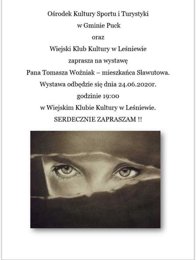 Ośrodek Kultury Sportu i Turystyki i Wiejski Klub Kultury w Leśniewie zapraszają na wystawę Tomasza Woźniaka, mieszkańca Sławutowa.  Wernisaż zaplanowano na środę 24 czerwca 2020, na godz. 19. Całość odbędzie się w Wiejskim Klubie Kultury w Leśniewie.