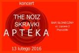 Apteka&The Noiz&Skravki |13.02| Bar Słoneczny w Pszczółkach
