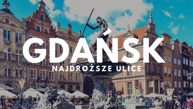 Które gdańskie ulice są najdroższe? Sprawdź!  Na kolejnych slajdach prezentujemy listę gdańskich ulic, które zostały ocenione jako najdroższe.
