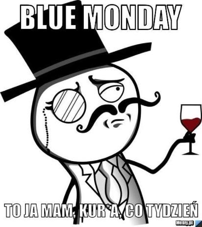 Blue Monday 2019 MEMY. Śmieszne obrazki na najbardziej depresyjny dzień w roku