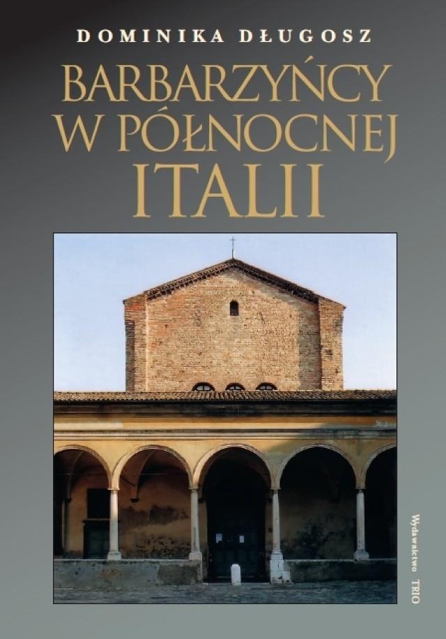 Dominika Długosz, Barbarzyńscy w północnej Italii, książka, wydawnictwo trio