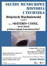 Opowieści o polskich transatlantykach. Zaprasza Muzeum Pomorza Środkowego