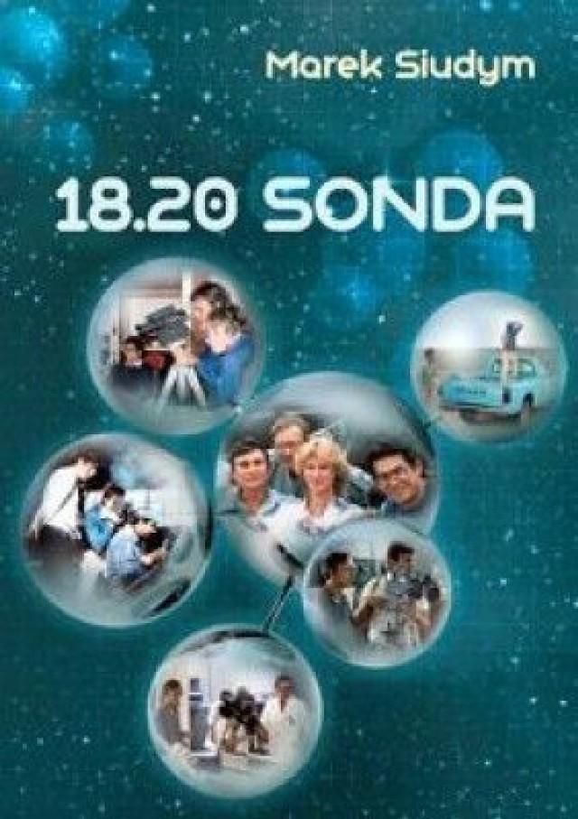 Marek Siudym, 18.20 Sonda, Warszawska Firma Wydawnicza, Warszawa 2012