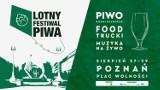 Lotny Festiwal Piwa przybywa do Poznania!