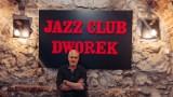 Ważny jest klimat, a klimat to ludzie. 18 czerwca zaczyna swą działalność Jazz Club Dworek w Krakowie