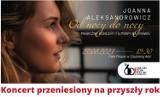Koncert Joanny Aleksandrowicz odwołany. Będzie za rok ZDJĘCIA, FILM