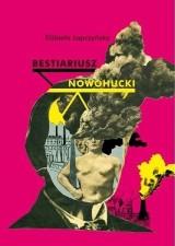 """Czyta się. Socrealizm magiczny. O książce """"Bestiariusz nowohucki"""""""