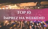 TOP 10 imprez na weekend w woj. śląskim. Gdzie się bawić 6-7 lipca 2019?