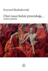 """Krzysztof Budziakowski: Zostać poetą. Recenzja tomu """"Choć nasze łodzie przeciekają..."""""""