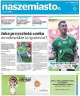 """Wrocław: Co dziś w gazecie """"Nasze Miasto""""? Sprawdź koniecznie"""