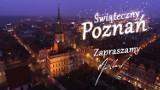 """""""Świąteczny Poznań"""" - zobacz film i życzenia dla poznaniaków [ZDJĘCIA]"""
