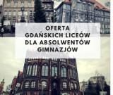 """Licea ogólnokształcące w Gdańsku. Oferta """"ogólniaków"""" na rok szkolny 2019/2020 [profile klas, przedmioty, liczba miejsc]"""