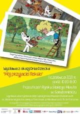 """Jednodniowa wystawa plenerowa z okazji Dnia Dziecka """"Mój przyjaciel Reksio"""" w Sandomierzu. Przyjdź na Rynek 1 czerwca"""