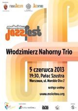 Już jutro w Warszawie Włodzimierz Nahorny Trio, wstęp wolny