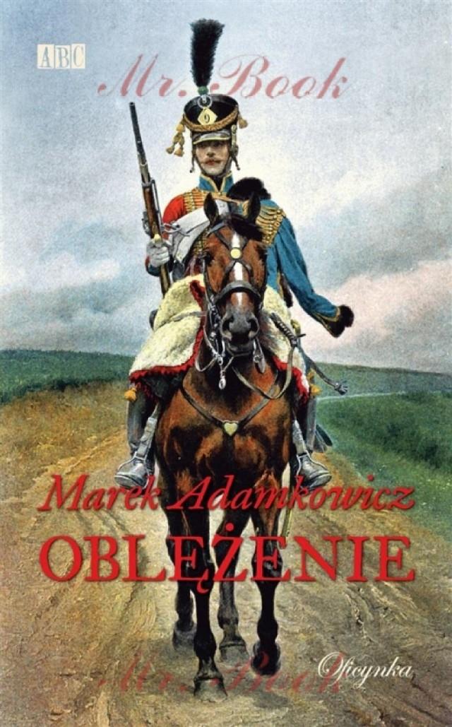 """""""Oblężenie"""" - nowa książka Marka Adamkowicza."""