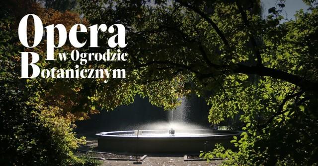 """Cykl """"Opera Krakowska w Ogrodzie Botanicznym"""" rozpocznie się w najbliższy weekend - 15 i 16 maja"""