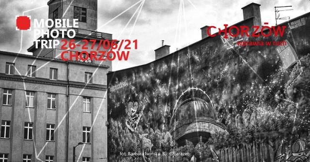 """W weekend 26-27 czerwca rusza akcja """"Mobile Photo Trip"""" w Chorzowie. Dzięki fotografom z całej Polski miasto będzie miało szansę na promocję swojego wizerunku."""