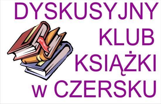 Powstał Dyskusyjny Klub Książki w Czersku.