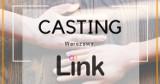 """Weź udział w castingu do nowo powstającego cyklu programów """"LINK"""""""