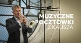 Filharmonicy ślą muzyczne pocztówki z Kalisza