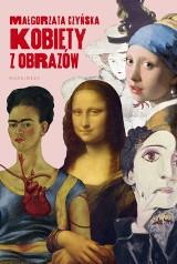 Małgorzata Czyńska – Kobiety z obrazów. Muzy, żony, kochanki, hetery