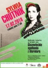 Sylwia Chutnik w Giszowcu.Spotkanie już 17 lutego