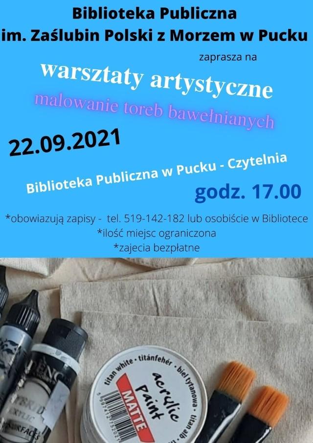 Biblioteka Publiczna im. Zaślubin Polski z Morzem w Pucku zaprasza dorosłych i młodzież na warsztaty artystyczne z malowania toreb bawełnianych.  Warsztaty odbędą się 22 września 2021 r. o godz. 17.00 w Czytelni Biblioteki Publicznej w Pucku (1 piętro).  - Obowiązują zapisy - tel. 519 14 21 82. Ilość miejsc ograniczona - informują w puckiej bibliotece. - Zapraszamy do udziału.  Warsztaty są bezpłatne.