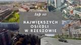 10 największych osiedli w Rzeszowie. Tu mieszka najwięcej osób. Pierwsze miejsca mogą zaskoczyć