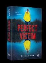 """Perfect Victim"". Reporterka Sophie Kent znowu w akcji [patronat NaM]"