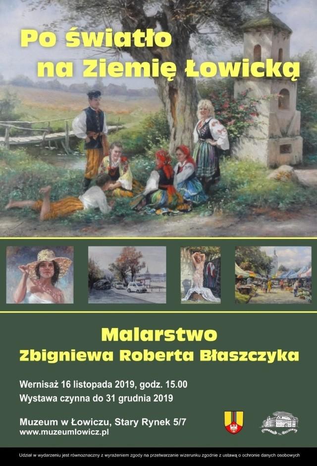 """Muzeum w Łowiczu zaprasza do udziału w wernisażu wystawy pt. """"Po światło na Ziemię Łowicką"""" Malarstwo Zbigniewa Roberta Błaszczyka"""