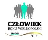 Człowiek Roku Wielkopolski 2015. Głosuj!