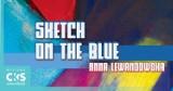 Sketch on the blue. Wernisaż wystawy Anny Lewandowskiej w CKiS w Skierniewicach