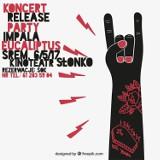 Koncert Release Party: Impala i Eucaliptus w Śremie [ZAPROSZENIE]