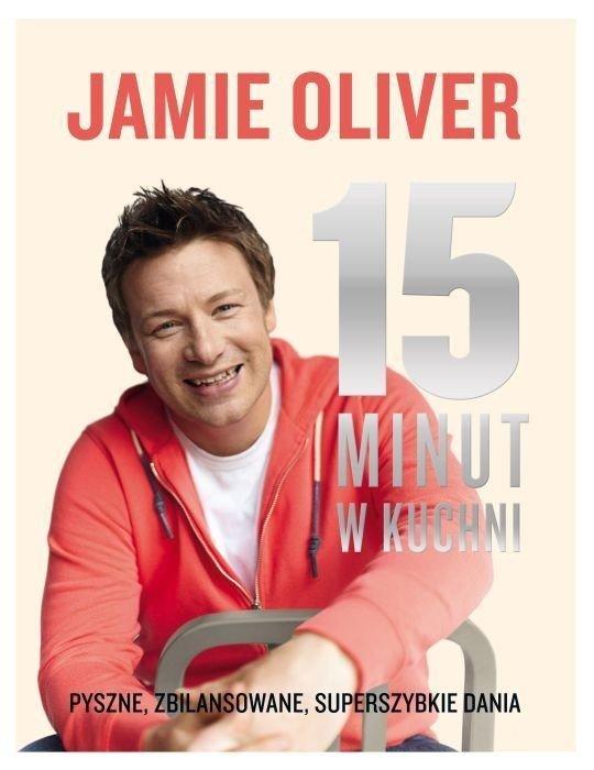 Jamie Oliver 15 Minut W Kuchni Wygraj Książkę Z