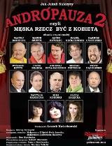 """Spektakl """"Andropauza 2"""" w piątek w Centrum Kongresowym UP"""