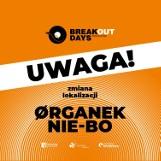 Breakout Days 2021 - pilny komunikat Estrady Rzeszowskiej