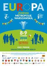 Europa zmienia metropolię warszawską 2018. Przyjdź na piknik i zobacz, jak rozwinęła się Warszawa dzięki funduszom europejskim