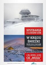 Spotkania z Ludźmi Gór: W kręgu Śnieżki – Piotr Krzaczkowski