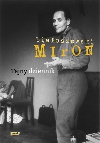 """Miron Białoszewski, """"Tajny dziennik"""", wyd. Znak, Kraków 2012, premiera 23.02"""