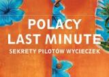 """Czyta się! Polacy na wakacjach, czyli nie tylko o turystach. O książce """"Polacy last minute"""""""