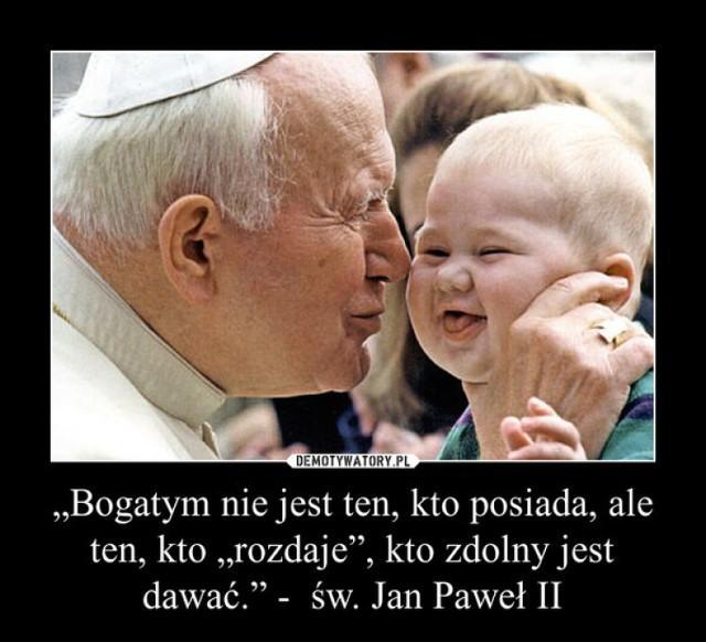 Najsłynniejsze Złote Myśli Papieża Jana Pawła Ii Zobacz