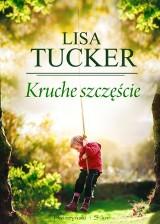 """Wygraj """"Kruche szczęście"""" Lisy Tucker. Konkurs MM Trójmiasto i wydawnictwa Prószyński i S-ka"""