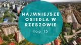 15 najmniejszych osiedli w Rzeszowie. Tutaj mieszka najmniej osób. W niektórych nie ma nawet tysiąca mieszkańców!