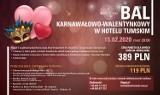 15.02.2020 Zapraszamy Państwa do udziału w wyjątkowym Balu Karnawałowym, połączonym ze świętem zakochanych.
