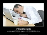Dzień Pracoholika - 12 sierpnia. Sprawdź, czy jesteś pracoholikiem!