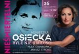 """Częstochowa: Koncert Nuli Stankiewicz """"Byle nie o miłości"""". Artystka wykona piosenki Agnieszki Osieckiej"""