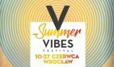VERTIGO SUMMER VIBES FESTIVAL - już dziś rusza nowy letni festival muzyczny we Wrocławiu!