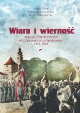 """Promocja książki """"Wiara i wierność. Wkład Żywiecczyzny w czyn niepodległościowy 1914-1918"""""""