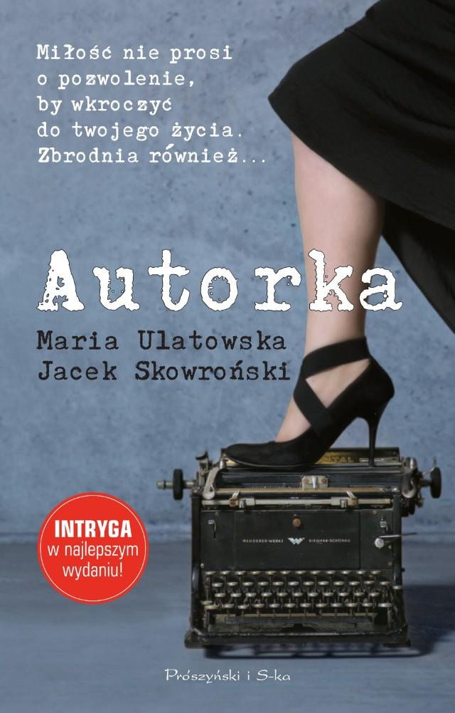 "Maria Ulatowska, Jacek Skowroński ""Autorka"""